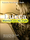 Lucca: Warriors for the Light (Fallen Angels Book 2)