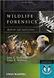 Wildlife Forensics, Jane E. Huffman and John R. Wallace, 047066259X