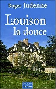 Louison la douce par Roger Judenne