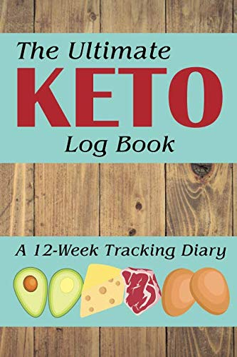 The Ultimate Keto Log Book: A 12-Week Tracking - Fitness New Tracker Balance