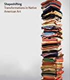 Shapeshifting: Transformations in Native American Art