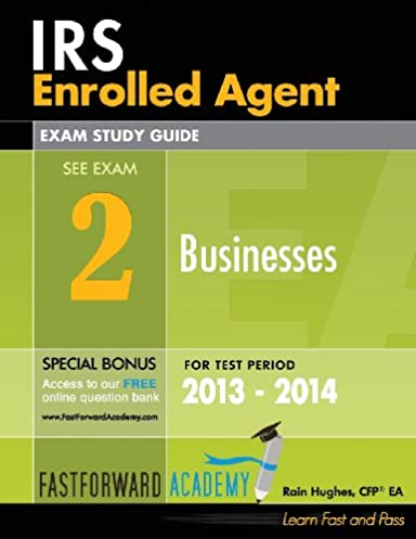 irs enrolled agent exam study guide part 2 businesses 2013 2014 rh amazon com enrolled agent study guide 2017 enrolled agent study guide 2018