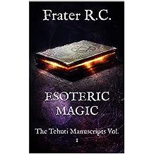 OCCULT MAGIC: INITIATE MAGICK (The Tehuti Manuscripts Book 1)