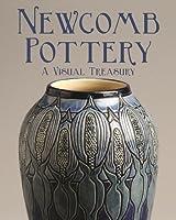 Newcomb Pottery: A Visual Treasury