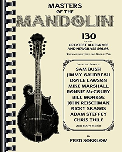 [Best] Masters of the Mandolin: 130 of the Greatest Bluegrass and Newgrass Solos<br />R.A.R