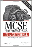 MCSE Core Elective Exams in a Nutshell: Covers exams 70-270, 70-297, and 70-298 (In a Nutshell (O'Reilly)), Pawan K. Bhardwaj, Roger Grimes, 0596102291