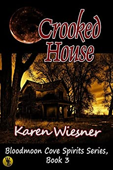 Bloodmoon Cove Spirits Series, Book 3: Crooked House by [Wiesner, Karen]