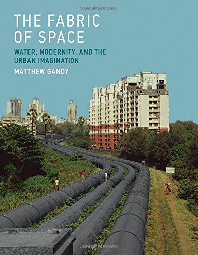The Fabric of Space: Water, Modernity, and the Urban Imagination (The MIT Press)