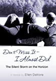 Don't Miss It-I Almost Did, Ellen Dettore, 1462722407