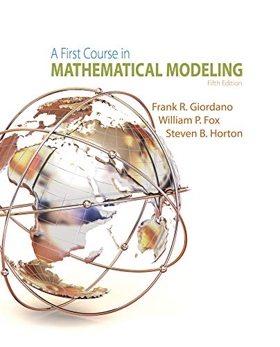 A First Course in Mathematical Modeling (A First Course In Mathematical Modeling 5th Edition)