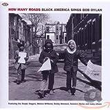 How Many Roads: Black America Sings Bob Dylan / Various
