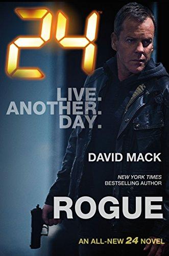 24: Rogue: A 24 Novel (24 Series Book 2)