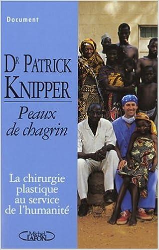 En ligne Peaux de chagrin : La chirurgie plastique au service de l'humanité pdf