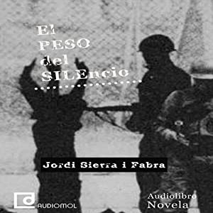 El peso del silencio [The Weight of Silence] Audiobook