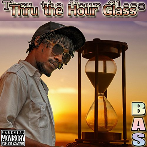 Thru the Hour Glass [Explicit]