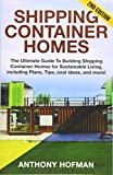 Shipping Container Homes: The Ultimate Guide To