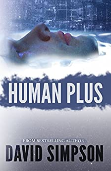 Human Plus (Book 4) (Post-Human Series) by [Simpson, David]
