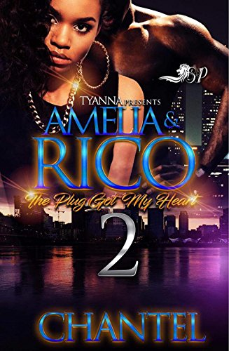 Amelia & Rico 2: The Plug Got My Heart
