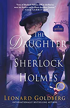 The Daughter of Sherlock Holmes: A Mystery (The Daughter of Sherlock Holmes Mysteries) by [Goldberg, Leonard]