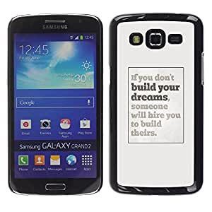 Design for Girls Plastic Cover Case FOR Samsung Galaxy Grand 2 Dreams You Inspiring Poster Grey Inspiring OBBA