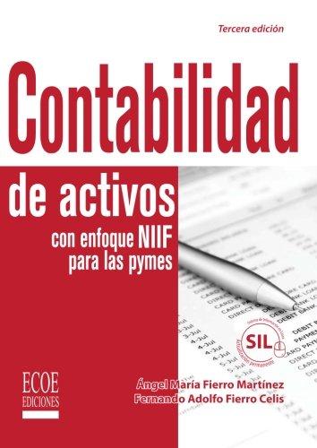 Contabilidad de activos con enfoque Niif para las pymes (Spanish Edition) [Angel Maria Fierro] (Tapa Blanda)