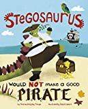 A Stegosaurus Would NOT Make a Good Pirate (Dinosaur Daydreams)