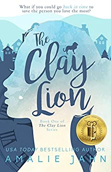 The Clay Lion (The Clay Lion Series Book 1) by [Jahn, Amalie]