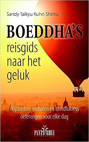 Boeddhas Reisgids Naar Het Geluk Wijsheden Verhalen En