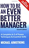 How to Be an Even Better Manager, Michael Armstrong, 0749451637
