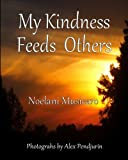 img - for My Kindness Feeds Others book / textbook / text book