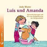 Luis und Amanda: Spinnenkackesuppe und der erste Halbgeburtstag der Weltgeschichte | Judy Blume