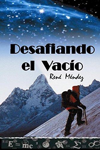 Book Desafiando el Vacío: Un apasionante ascenso por la complicada Montaña de la Vida (Spanish Edition)<br />[E.P.U.B]
