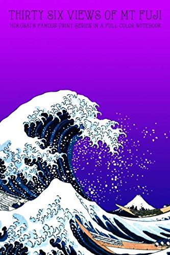 Thirty Six Views of Mt Fuji: Katsushika Hokusai's Famous Print Series in a Full Color Notebook - 6
