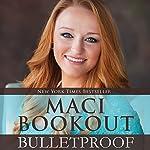 Bulletproof | Maci Bookout