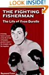 The Fighting Fisherman: The Life of Y...