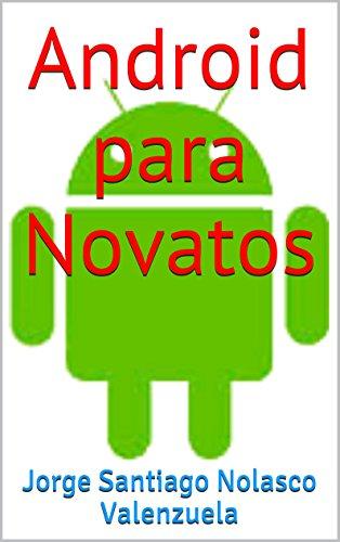 Descargar Libro Android Para Novatos Jorge Santiago Nolasco Valenzuela