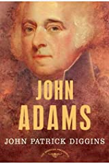 John Adams: The American Presidents Series: The 2nd President, 1797-1801 Kindle Edition