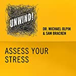2: Assess Your Stress | Michael Olpin,Sam Bracken