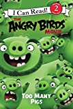 The Angry Birds Movie: Too Many Pigs (I Can Read!: Level 2)