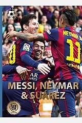 Messi, Neymar, and Suárez: The Barcelona Trio (World Soccer Legends) Hardcover