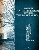 Winter at Morristown Seventeen Seventy-Nine to Seventeen Eighty, Samuel S. Smith, 0912480157