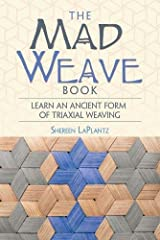The Mad Weave Book: An Ancient Form of Triaxial Basket Weaving Paperback