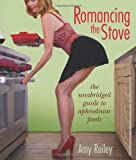 Romancing the Stove, Amy Reiley, 098468980X