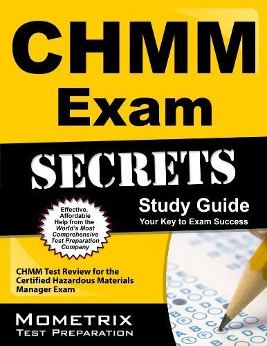 CHMM Exam Secrets Study Guide: CHMM Test Review for the Certified Hazardous Materials Manager Exam by CHMM Exam Secrets Test Prep Team (2013-02-14)