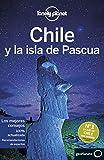 Lonely Planet Chile y la Isla de Pascua (Travel Guide) (Spanish Edition)