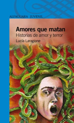 Amores que matan (Spanish Edition) by [Laragione, Lucía]