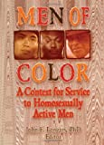 Men of Color : A Context for Service to Homosexually Active Men, Longres, John F., 1560248033