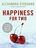 Happiness for Two: 75 Secrets for Finding More Joy Together