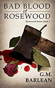 Bad Blood of Rosewood (Volume 3)