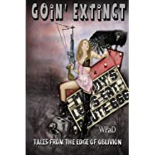 Goin' Extinct: Tales From the Edge of Oblivion